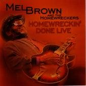 Homewreckin' Done Live by Mel Brown