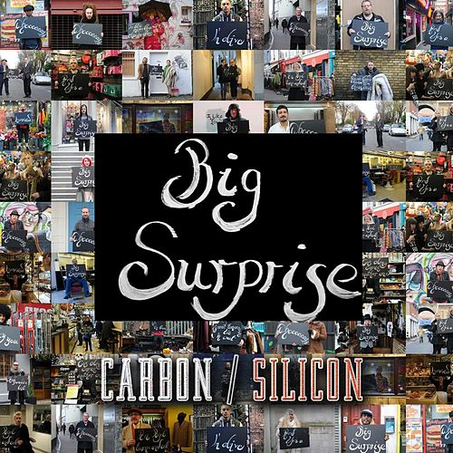 Big Surprise by Carbon/Silicon