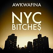 Nyc Bitche$ by Awkwafina