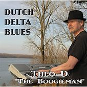 Dutch Delta Blues by Theo D the Boogieman