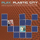 Play. Plastic City (Extended Version) by Various Artists