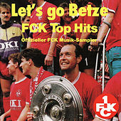 Let's Go Betze / FCK Top Hits by Various Artists
