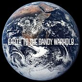 Earth to the Dandy Warhols by The Dandy Warhols