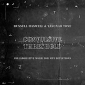 Convulsive Threshold by Russell Haswell