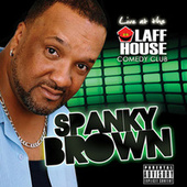 Spanky Brown Live At The Laff House Comedy Club by Spanky Brown