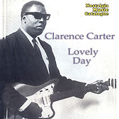 Lovely Day by Clarence Carter