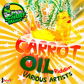 Carrot Oil Riddim von Various Artists