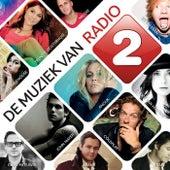 De Muziek Van Radio 2 van Various Artists