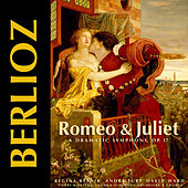Berlioz: Romeo and Juliet, Op. 17 by David Ward