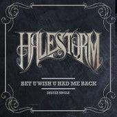 Bet U Wish U Had Me Back (Deluxe) de Halestorm