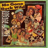 Me Gone Buck Wild: Reggae Dance Hall Killers by Various Artists