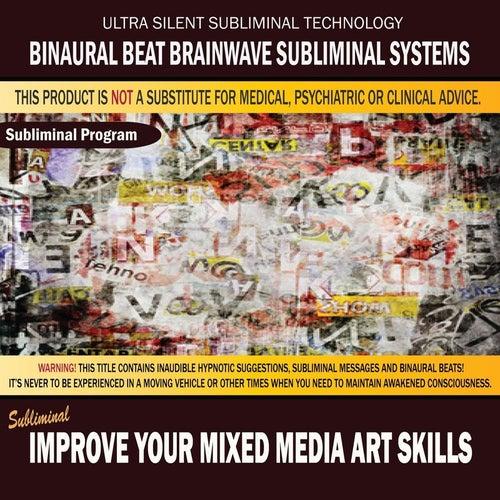 Improve Your Mixed Media Art Skills by Binaural Beat Brainwave Subliminal Systems