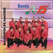 Bandidos de Amores by Banda R-15
