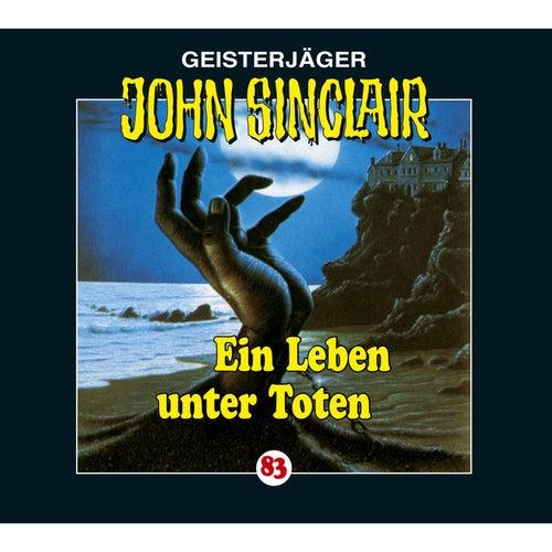 Folge 83: Ein Leben unter Toten von John Sinclair