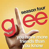 You Have More Friends Than You Know (Glee Cast Version) de Glee Cast