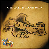 Live at Billy Bob's Texas by Charlie Robison