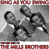 Sing As You Swing: The Very Best of The Mills Brothers by The Mills Brothers