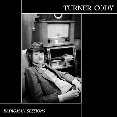 The Radioman Sessions von Turner Cody