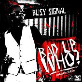 Bad up Who de Busy Signal