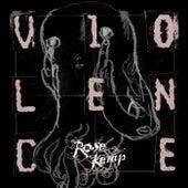 Violence by Rose Kemp