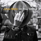 On Your Sleeve de Jesse Malin