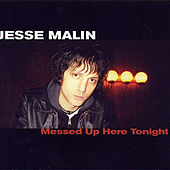 Messed Up Here Tonight de Jesse Malin