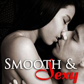 Smooth Jazz – Sexy Saxophone Songs for Intimate Couples, Hot Erotic Music for Love Making by Hot Erotic Music for Love Making Smooth Jazz – Sexy Saxophone Songs for Intimate Couples