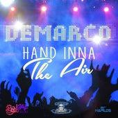 Hand Inna the Air - Single by Demarco