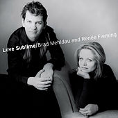 Love Sublime: Songs for Soprano and Piano by Brad Mehldau