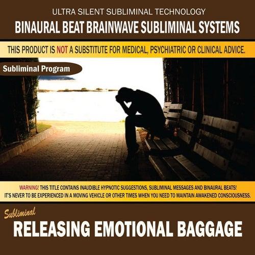 Releasing Emotional Baggage by Binaural Beat Brainwave Subliminal Systems