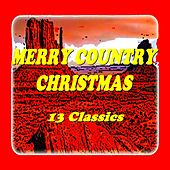 Merry Country Christmas (13 Classics) by Various Artists