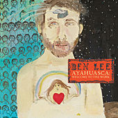 Ayahuasca: Welcome to the Work by Ben Lee