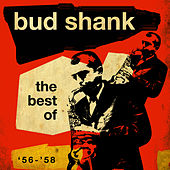 The Best Of '56-'58 by Bud Shank