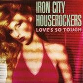 Love's So Tough by Iron City Houserockers