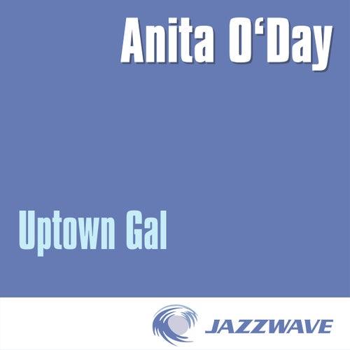 Uptown Gal by Anita O'Day