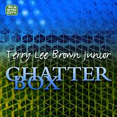 Chatterbox by Terry Lee Brown Jr.