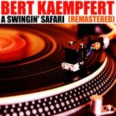 A Swingin' Safari (Remastered) by Bert Kaempfert