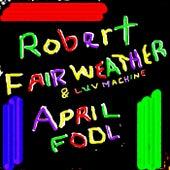 April Fool by Robert Fairweather