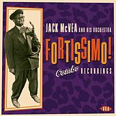 Fortissimo! The Combo Recordings 1954-57 by Jack McVea