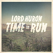 Time To Run de Lord Huron