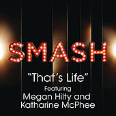 That's Life (SMASH Cast Version feat. Megan Hilty and Katharine McPhee) by SMASH Cast