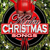 Kinky Christmas Songs by Various Artists
