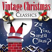 Zat You, Santa Claus? - Vintage Christmas Classics de Various Artists