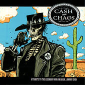 Cash From Chaos: A Tribute To The Man In Black, Johnny Cash by Various Artists