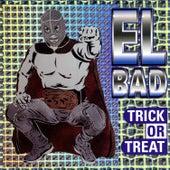 Trick or Treat by El Bad