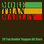 More Than Marley - 20 Top Rankin' Reggae All Stars by Various Artists