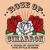 Rose of Cimarron - A Touch of Country 70's Style & More by Various Artists