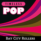 Timeless Pop: Bay City Rollers by Bay City Rollers