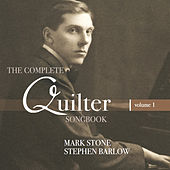Quilter: The Complete Songbook, Vol. 1 by Mark Stone