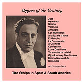 Singers of the Century: Tito Schipa in Spain and South America (1925-1934) by Tito Schipa